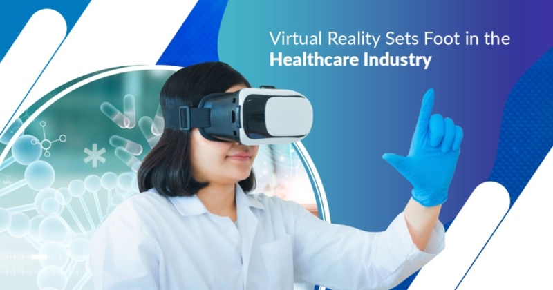 Virtual Reality Sets Foot In The Healthcare Industry